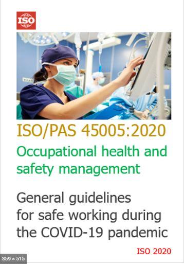 Disponibile gratuitamente la traduzione italiana di ISO/PASS 45005, lo Standard per la Gestione della salute e sicurezza sul lavoro - Linee guida generali per lavorare in sicurezza durante la pandemia COVID-19