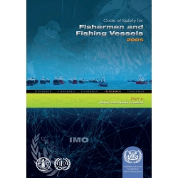 Code of Safety for Fishermen and Fishing Vessels - Part B, 2005, 2006 Ed.
