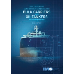 Goal-Based Ship Construction Standards for Bulk Carriers and Oil Tankers, 2013 Ed.