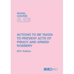 Actions to be Taken to Prevent Acts of Piracy and Armed Robbery, 2011 Ed.