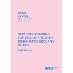 Security Training for Seafarers with designated Security Duties, 2012 Ed. - e-book