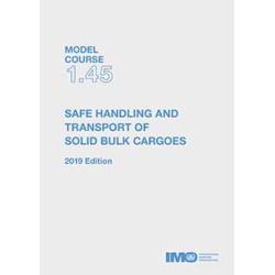 Safe handling & transport of solid bulk cargoes, 2019 Ed.