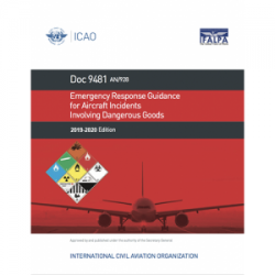 ICAO/OACI Emergency Response Guidance for Aircraft Incidents Involving Dangerous Goods 2019-20 Ed.
