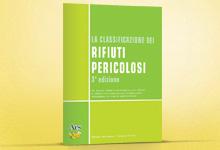 LA CLASSIFICAZIONE DEI RIFIUTI PERICOLOSI  - 3a edizione - versione elettronica